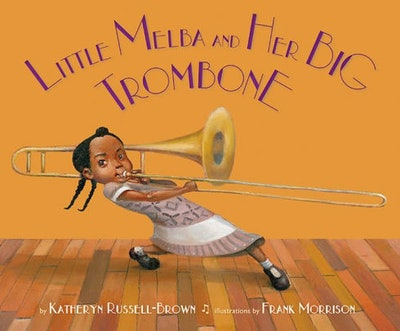 'Little Melba and Her Big Trombone' By Katheryn Russell-Brown & Frank Morrison
