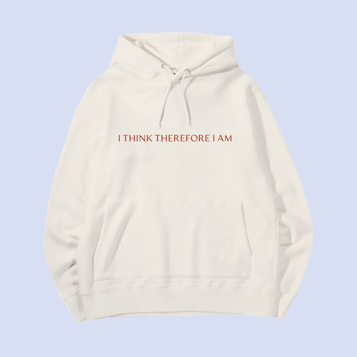 I Think Therefore I Am Hoodie