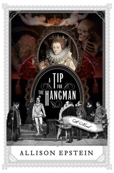 'A Tip for the Hangman' by Allison Epstein