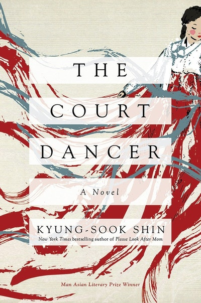 'The Court Dancer' by Kyung-sook Shin