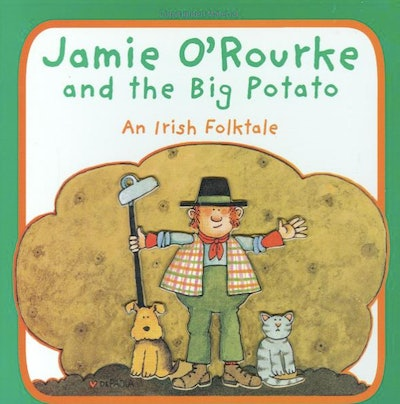 'Jamie O'Rourke and the Big Potato: An Irish Folktale' by Tomie dePaola