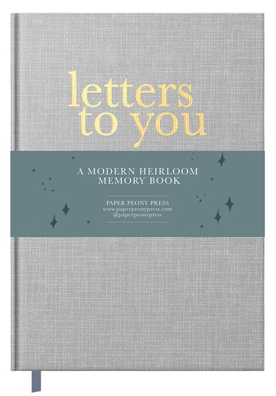Letters to You: A Modern Heirloom Memory Book