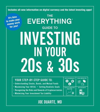 The Everything Guide to Investing in Your 20s & 30s by Joe Duarte