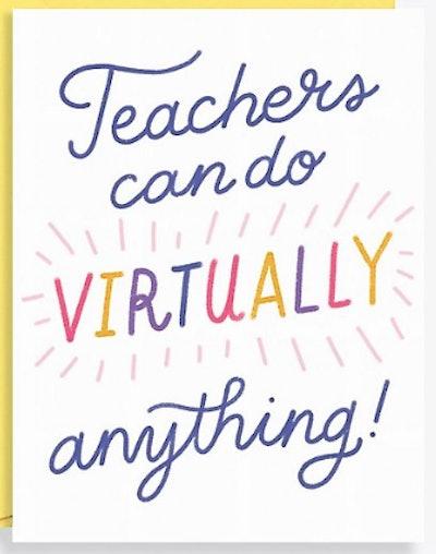 Teachers Can Do Virtually Anything Card