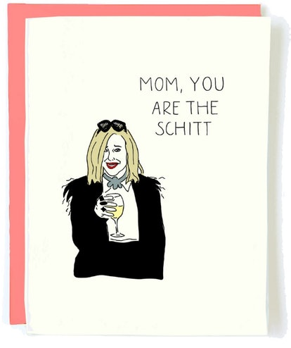 Mom You Are The Schitt - Birthday Card, Mother's Day Card, Mother's Day Card