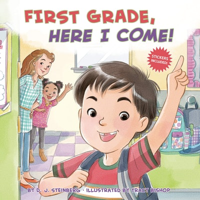 First Grade, Here I Come by D.J. Steinberg