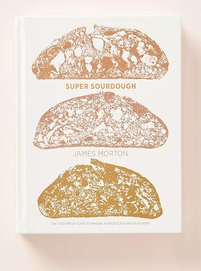 """""""Super Sourdough"""" by James Morton"""