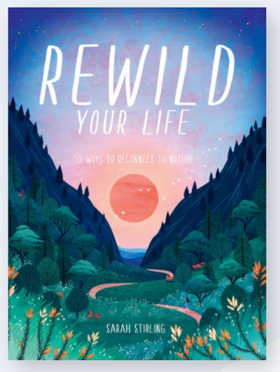 """""""Rewild Your Life"""" by Sarah Stirling"""