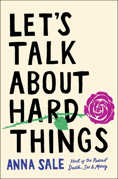 'Let's Talk About Hard Things' by Anna Sale