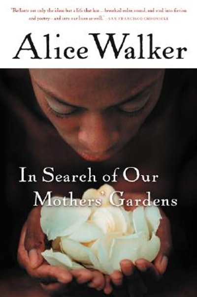 'In Search of Our Mothers' Gardens' by Alice Walker