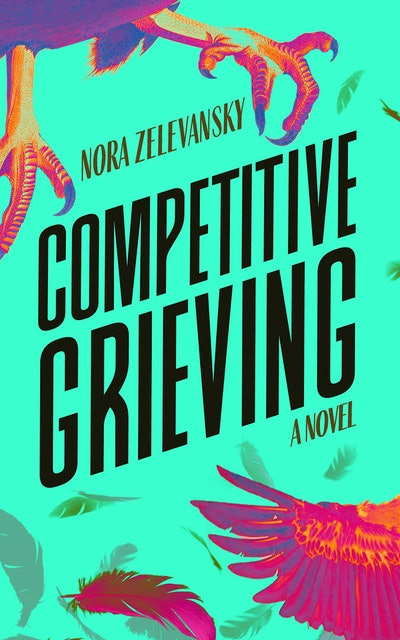 'Competitive Grieving' by Nora Zelevansky