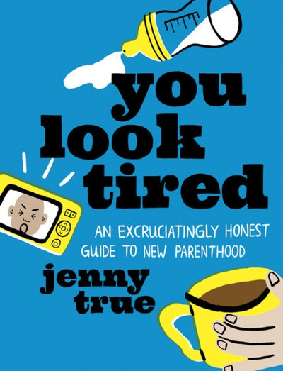 'You Look Tired' by Jenny True