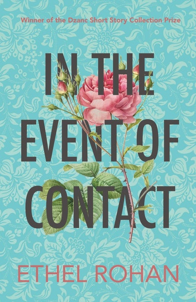 'In the Event of Contact' by Ethel Rohan