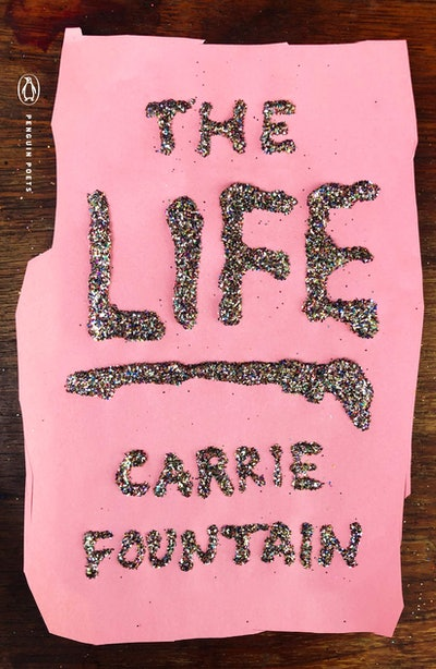 'The Life' by Carrie Fountain