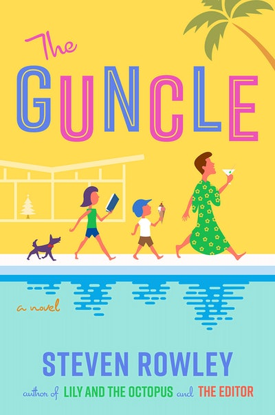 'The Guncle' by Steven Rowley