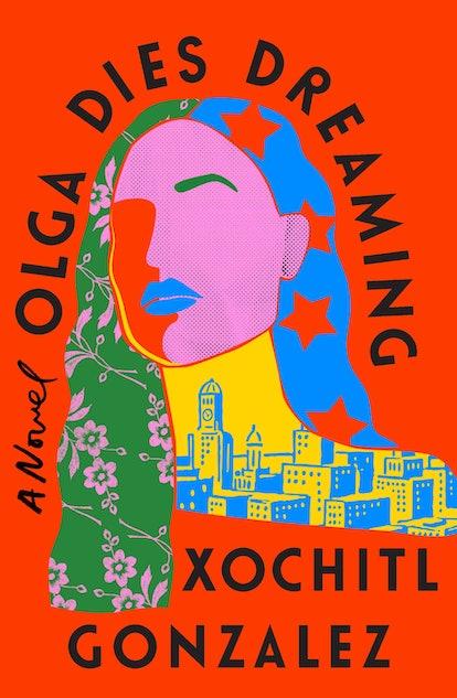 Olga Dies Dreaming by Xochitl Gonzalez cover