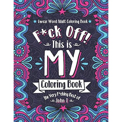 F*ck Off! This is MY Coloring Book
