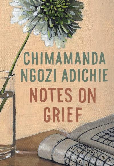 'Notes on Grief' by Chimamanda Ngozi Adichie