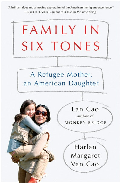 'Family in Six Tones: A Refugee Mother, an American Daughter' by Lan Cao and Harlan Margaret Van Cao