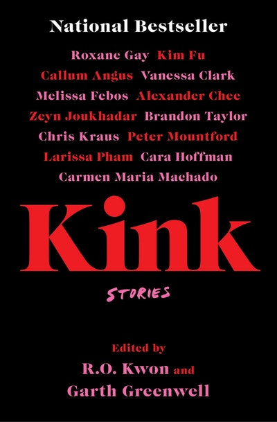 'Kink,' edited by R.O. Kwon and Garth Greenwell
