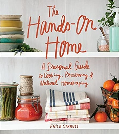 'The Hands-On Home: A Seasonal Guide to Cooking, Preserving & Natural Homekeeping'