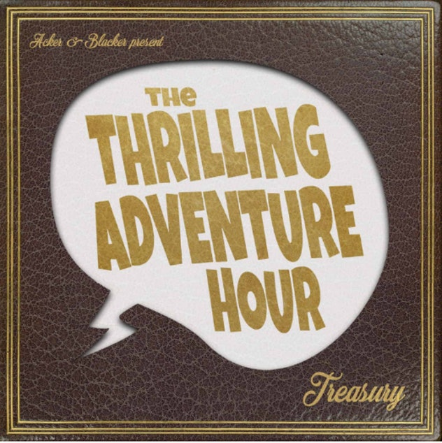 'The Thrilling Adventure Hour' is like an audio graphic novel.