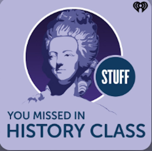 'Stuff You Missed In History Class' is a cool podcast for tweens.