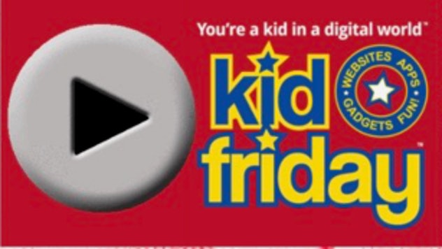 'Kid Friday' is a great source for tech news.