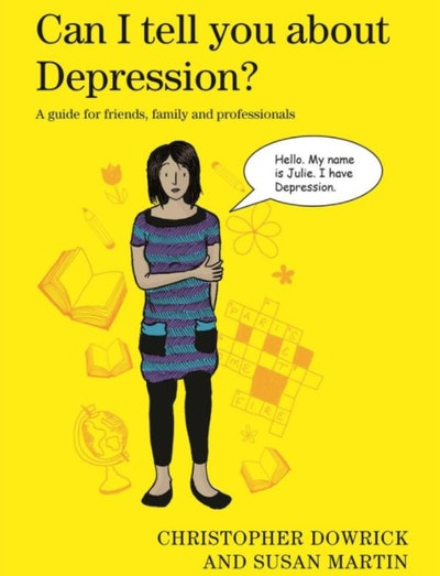 """""""Can I Tell You About Depression?: A Guide for Friends, Family and Professionals"""" by Christopher Doweick and Susan Martin"""