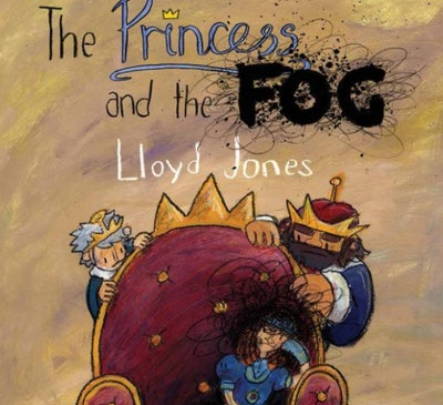 """""""The Princess and the Fog: A Story for Children with Depression"""" by Lloyd Jones"""