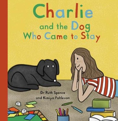 """""""Charlie and the Dog Who Came to Stay: A Book About Depression"""" by Dr. Ruth Spence"""