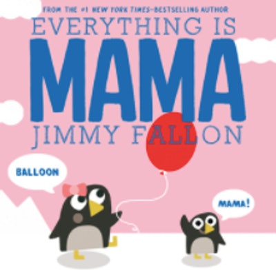 'Everything Is Mama' by Jimmy Fallon