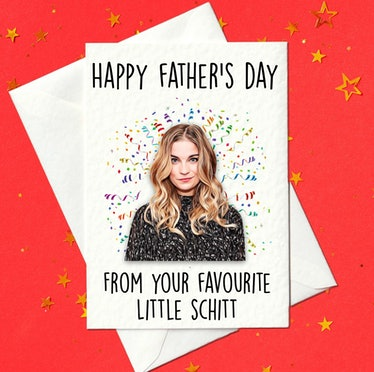 Alexis Rose - Funny Schitt's Creek Inspired Father's Day Card
