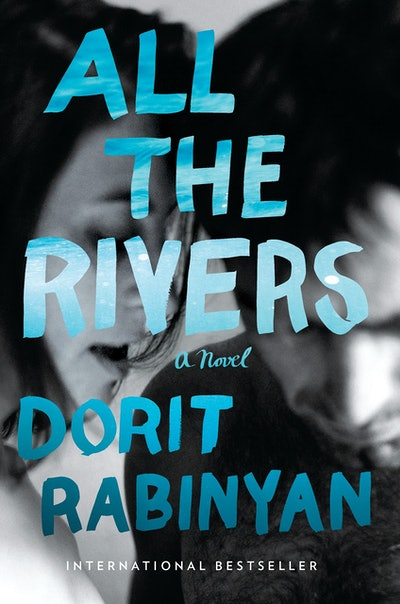 'All the Rivers' by Dorit Rabinyan
