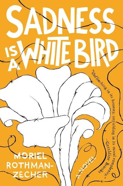 'Sadness Is a White Bird' by Moriel Rothman-Zecher