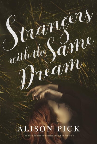 'Strangers with the Same Dream' by Alison Pick