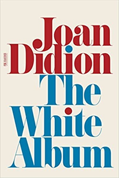 'The White Album' by Joan Didion