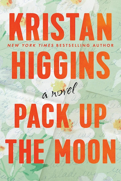 'Pack Up the Moon' by Kristan Higgins