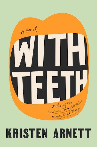 'With Teeth' by Kristen Arnett