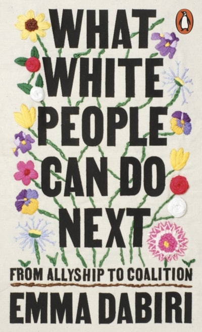 'What White People Can Do Next' by Emma Dabiri