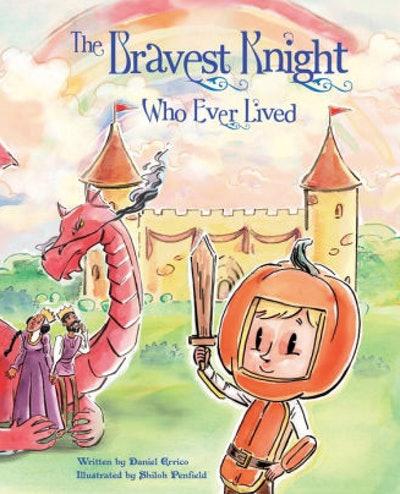 'The Bravest Knight Who Ever Lived' by Daniel Errico