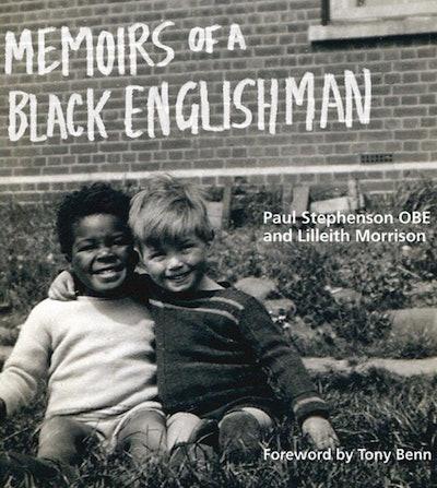 'Memoirs Of A Black Englishman' by Paul Stephenson OBE
