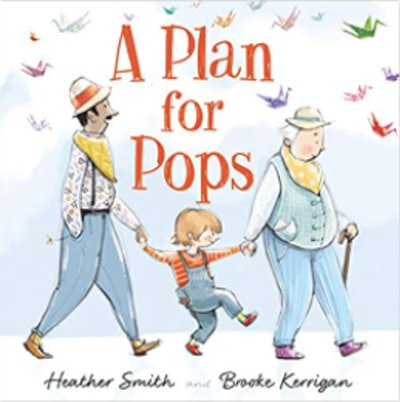 'A Plan for Pops' by Heather Smith