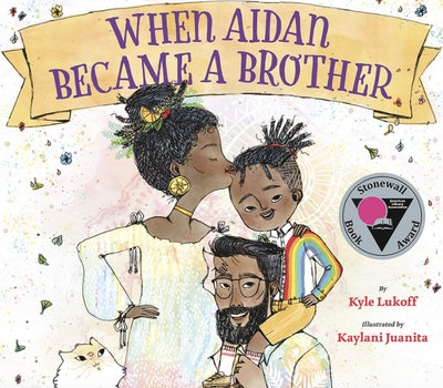 'When Aidan Became A Brother' by Kyle Lukoff