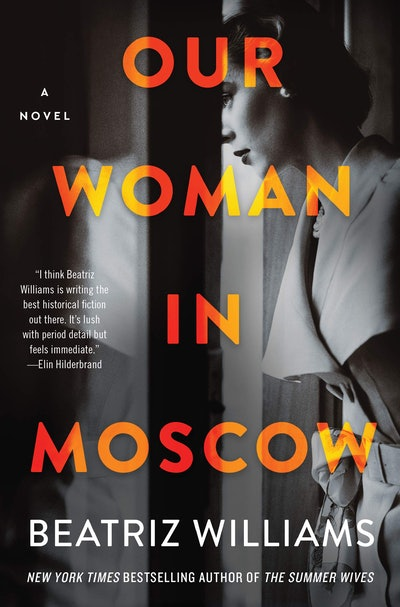 'Our Woman in Moscow' by Beatriz Williams
