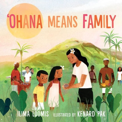 Ohana Means Family, by Ilima Loomis, illustrated by Kenard Pak