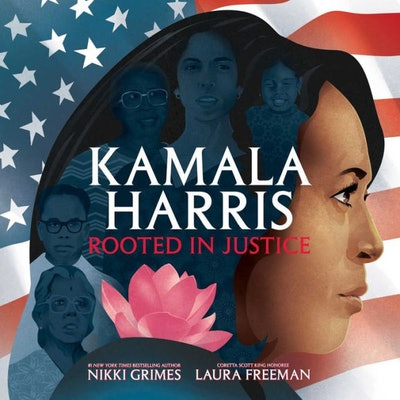 Kamala Harris: Rooted in Justice, by Nikki Grimes, illustrated by Laura Freeman