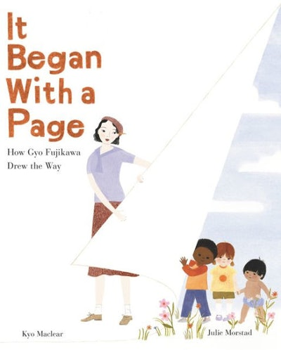 It Began with a Page: How Gyo Fujikawa Drew the Way, by Kyo Maclear, illustrated by Julie Morstad