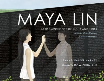 Maya Lin: Artist-Architect of Light and Lines, by Jeanne Walker Harvey, illustrated by Dow Phumiruk