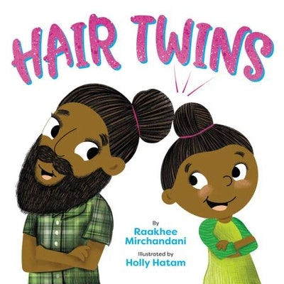 Hair Twins, by Raakhee Mirchandani, illustrated by Holly Hatam